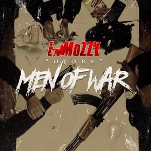 Album Ojore Men Of War (Explicit) from E Mozzy