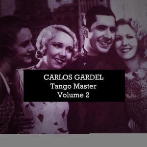 Carlos Gardel的專輯Tango Master, Vol. 2