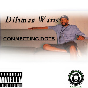 Listen to Connecting Dots song with lyrics from Dilaman Watts