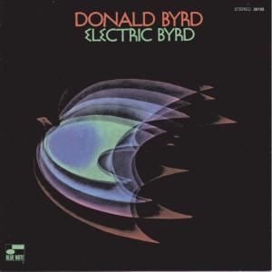 Electric Byrd 1970 Donald Byrd