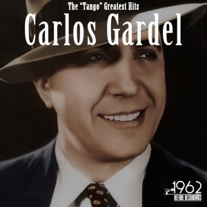 "Carlos Gardel的專輯The ""tango"" Greatest Hits"