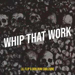 Lil Flip的專輯Whip That Work