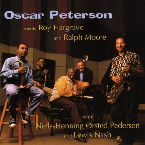 Oscar Peterson的專輯Oscar Peterson Meets Roy Hargrove And Ralph Moore