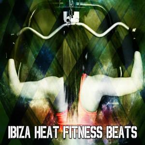 Ibiza Fitness Music Workout的專輯Ibiza Heat Fitness Beats