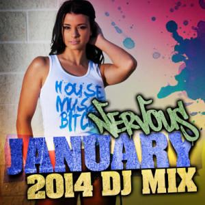 Album Nervous January 2014 - DJ Mix from Various Artists