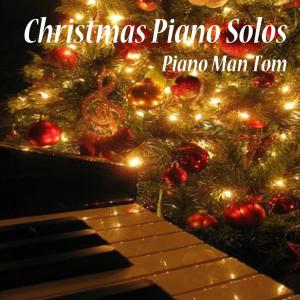 Piano Man Tom的專輯Christmas Piano Solos