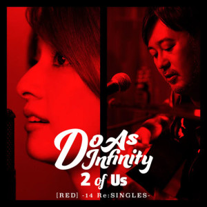 Do As Infinity的專輯2 of Us [RED] -14 Re:SINGLES-