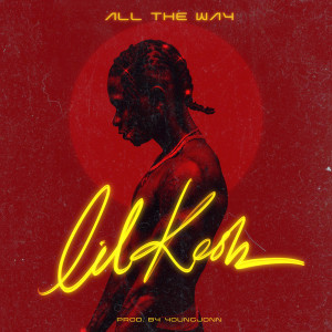 Album All The Way from Lil Kesh