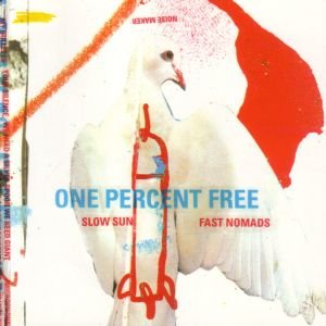 One Percent Free的專輯Slow Sun Fast Nomads