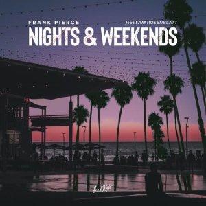 Album Nights & Weekends (feat. Sam Rosenblatt) from Frank Pierce