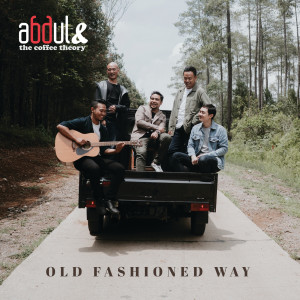 Old Fashioned Way dari Abdul & The Coffee Theory