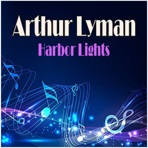 Arthur Lyman的專輯Harbor Lights