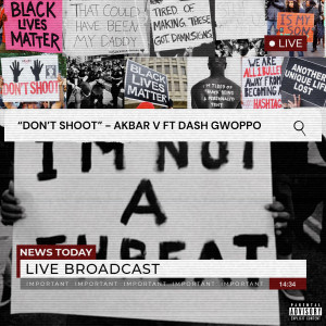 Album Dont Shoot (feat. Dash Gwoppo) from Akbar V
