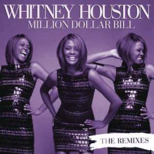 Listen to Million Dollar Bill (Frankie Knuckles Club Mix) song with lyrics from Whitney Houston