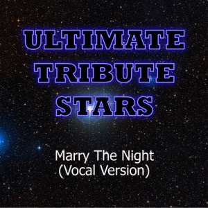 Ultimate Tribute Stars的專輯Lady Gaga - Marry The Night (Vocal Version)