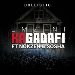 Listen to Emzini Ka Gadafi song with lyrics from BULLISTIC