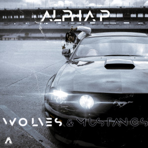 Album Wolves & Mustangs, Vol. 1 from Alpha P