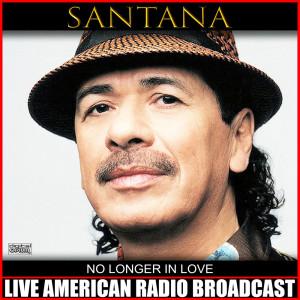 Santana的專輯No Longer In Love (Live)
