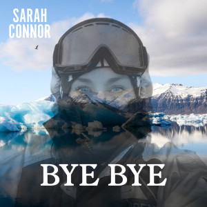 Sarah Connor的專輯Bye Bye