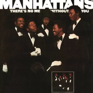 The Manhattans的專輯There's No Me Without You (Expanded Edition)