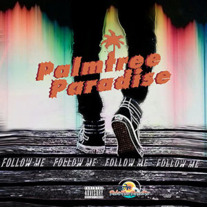 Listen to Follow Me song with lyrics from Palmtree Paradise