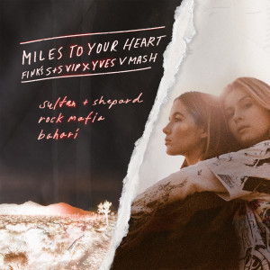 Bahari的專輯Miles to Your Heart (Fink's S+S VIP x Yves V Mash)