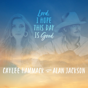 Album Lord, I Hope This Day Is Good from Caylee Hammack