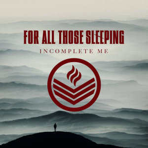 Album Incomplete Me from For All Those Sleeping