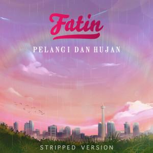 Pelangi dan Hujan (Stripped Version) dari Fatin
