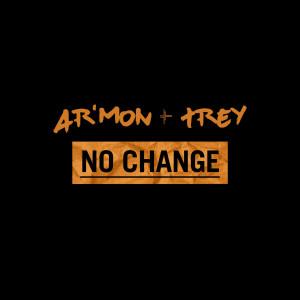 Album No Change from Ar'mon & Trey