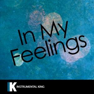 Instrumental King的專輯In My Feelings (In the Style of Drake) [Karaoke Version]