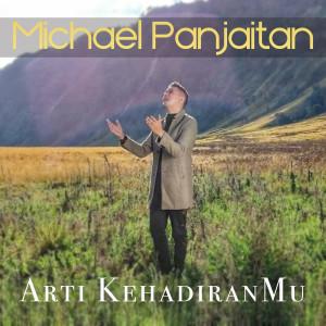 Arti KehadiranMu dari Michael Panjaitan