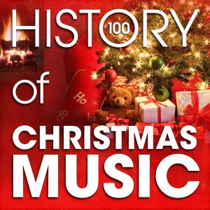Album The History of Christmas Music (100 Famous Christmas Songs) from Various Artists