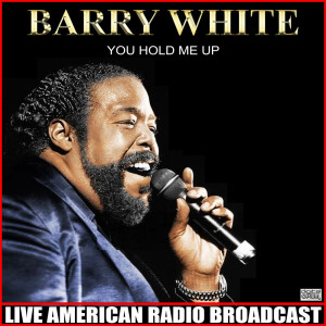 Album You Hold Me Up (Live) from Barry White