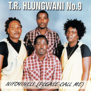 Album Nifoyileni (Please Call Me) from T.R Hlungwani No.9