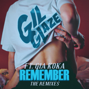 Album Remember (Remixes) from Gil Glaze