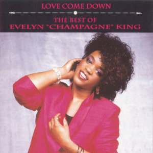 "Evelyn ""Champagne"" King的專輯The Best Of Evelyn ""Champagne"" King"