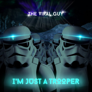 Album I'm Just a Trooper from The Viral Guy