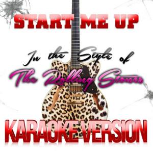 Karaoke - Ameritz的專輯Start Me Up (In the Style of the Rolling Stones) [Karaoke Version] - Single
