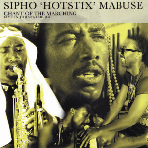 Album Chant Of The Marching, Live In Johannesburg from Sipho Hotstix Mabuse