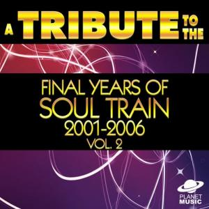 The Hit Co.的專輯A Tribute to the Final Years of Soul Train 2001-2006, Vol. 2