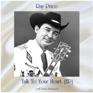 Album Talk To Your Heart (EP) (All Tracks Remastered) from Ray Price