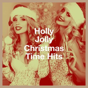 Christmas Songs Music的專輯Holly Jolly Christmas Time Hits
