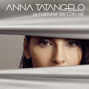 Album La fortuna sia con me from Anna Tatangelo