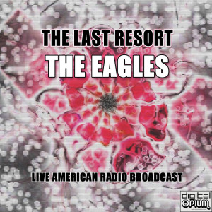 The Eagles的專輯The Last Resort (Live)