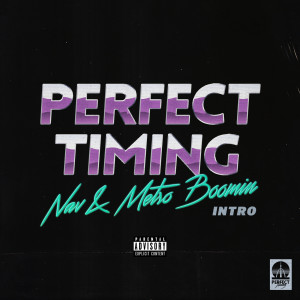 Listen to Perfect Timing (Intro) song with lyrics from Nav