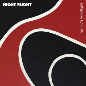Something Going On dari Night Flight