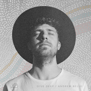 Listen to Dive Deep song with lyrics from Andrew Belle