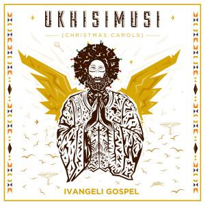 Album UKHISIMUSI (Christmas Carols) from Ivangeli Gospel