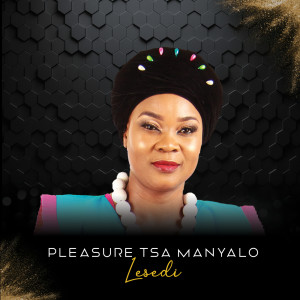 Album Lesedi from Pleasure Tsa Manyalo